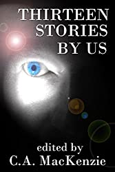 Thirteen Stories: By Us