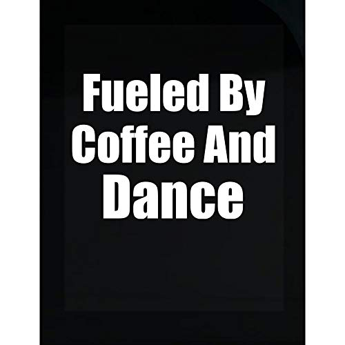 Fueled by Coffee and Dance - Sports Gift idea - Team Design - Moves - Transparent Sticker