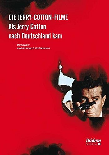 Die Jerry-Cotton-Filme: Als Jerry Cotton nach Deutschland kam