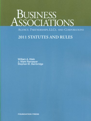 Business Associations-Agency, Partnerships, LLCs and Corporations, 2011 Statutes and Rules