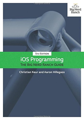 iOS Programming - The Big Nerd Ranch Guide 5th Edition Big Nerd Ranch Guides ISBN-13 9780134390734