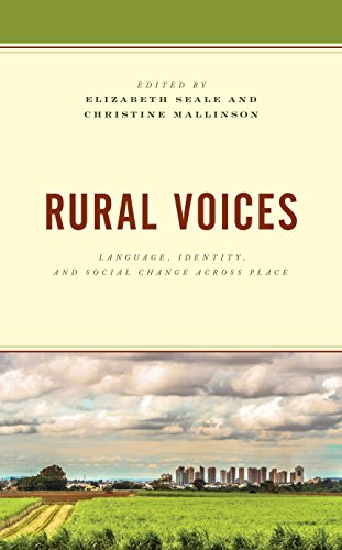 Rural Voices: Language, Identity, and Social Change across Place (Studies in Urban–Rural Dynamics) by Lexington Books