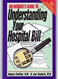 img - for An Insiders Guide to Understanding Your Hospital Bill book / textbook / text book