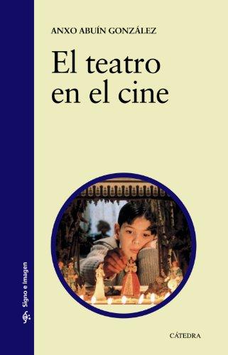 Descargar Libro El Teatro En El Cine Anxo Abuín González