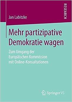 Mehr partizipative Demokratie wagen: Zum Umgang der Europäischen Kommission mit Online-Konsultationen