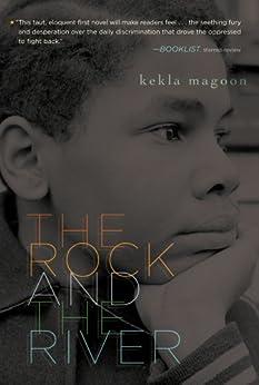 The Rock and the River (Coretta Scott King - John Steptoe Award for New Talent) by [Magoon, Kekla]