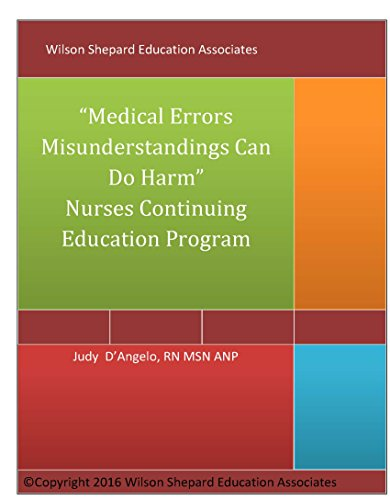 Medical Errors for Nurses: Misunderstandings can do harm: Approved for requirement for license renewal for nurses