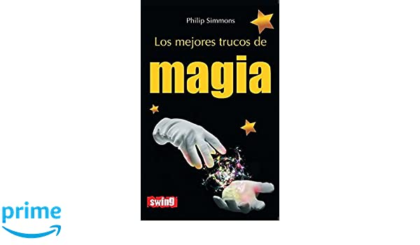 Los mejores trucos de magia (Spanish Edition): Philip ...