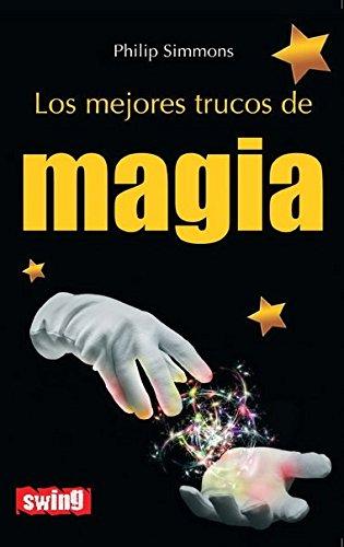 Los Mejores Trucos De Magia (Spanish Edition)