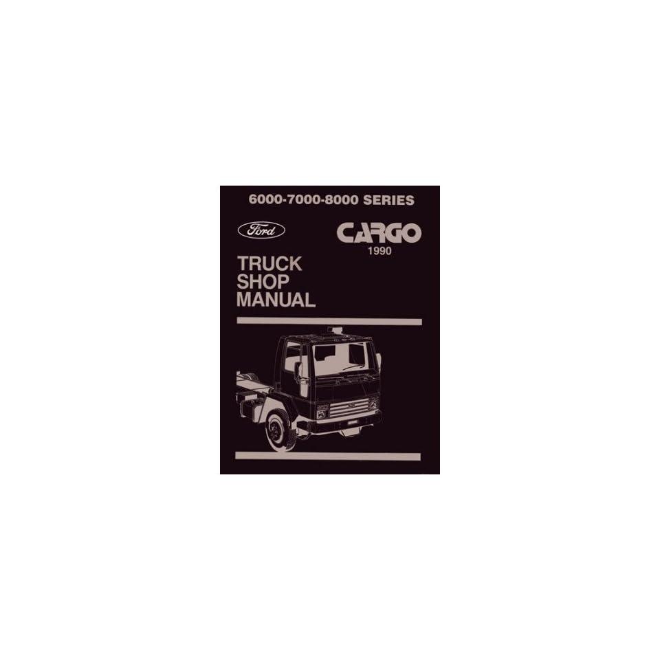 1990 Ford Cargo Truck Shop Service Repair Manual Book Engine Drivetrain Wiring