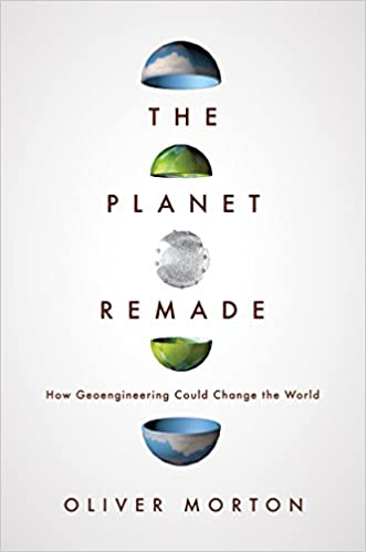Book The Planet Remade: How Geoengineering Could Change the World