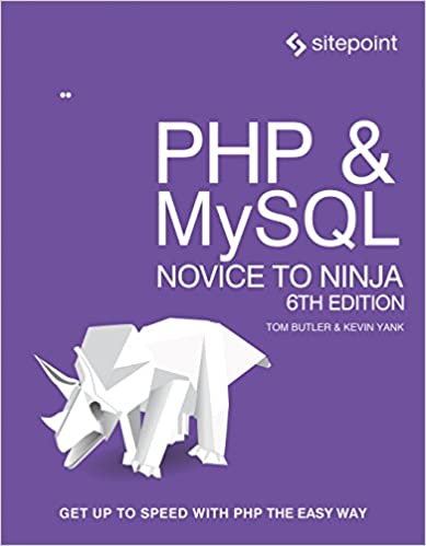 PHP & MySQL: Novice to Ninja: Get Up to Speed With PHP the ...