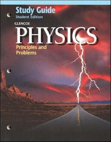 amazon com physics principles and problems study guide rh amazon com glencoe physics study guide answers glencoe physics study guide teacher