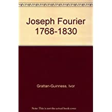 Joseph Fourier, 1768-1830: A Survey of His Life and Work
