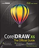 img - for CorelDRAW X6 The Official Guide book / textbook / text book