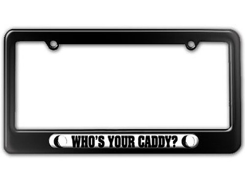 Who's Your Caddy - Golf Balls - Sports License Plate Tag Frame