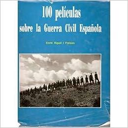 100 Peliculas Sobre La Guerra Civil Española Colección 100 años de ...