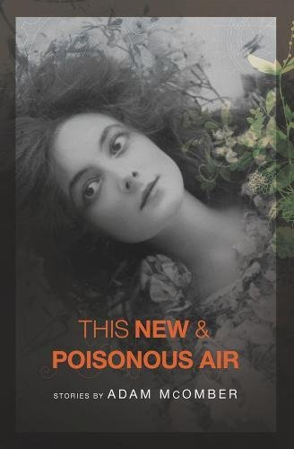 This New & Poisonous Air (American Readers Series)