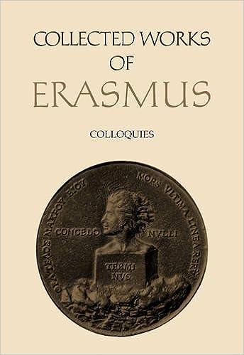 Collected Works Of Erasmus Colloquies Erasmus Desiderius Thompson Craig 9780802058195 Amazon Com Books