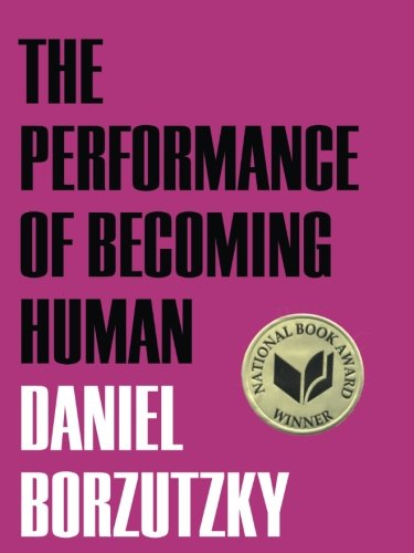 The Performance of Becoming Human by Brooklyn Arts Press