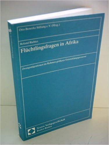 Book Fluchtlingsfragen in Afrika: Zwangsmigrationen Im Rahmen Grosserer Entwicklungsprozesse (Otto Benecke Stiftung)