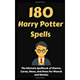 180 Harry Potter Spells: The Ultimate Spellbook of Charms, Curses, Hexes, and Jinxes for Wizards and Witches