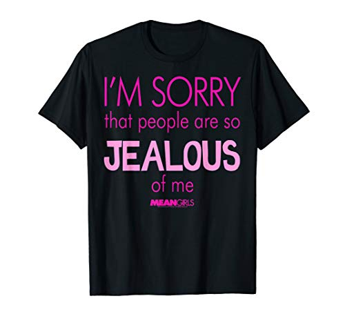 Mean Girls Sorry That People Are So Jealous Graphic T-Shirt
