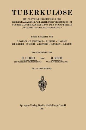 """Tuberkulose: Ein Fortbildungskursus der Berliner Akademie für Ärztliche Fortbildung im Tuberkulosekrankenhaus der Stadt Berlin """"Waldhaus Charlottenburg"""" (German Edition)"""