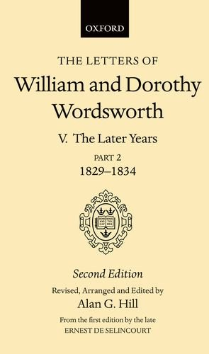 005: The Letters of William and Dorothy Wordsworth: Volume V: The Later Years: Part II 1829-1834 by Brand: Oxford University Press, USA