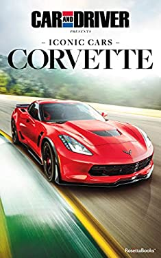 Iconic Cars: Corvette (Car and Driver Iconic Cars)