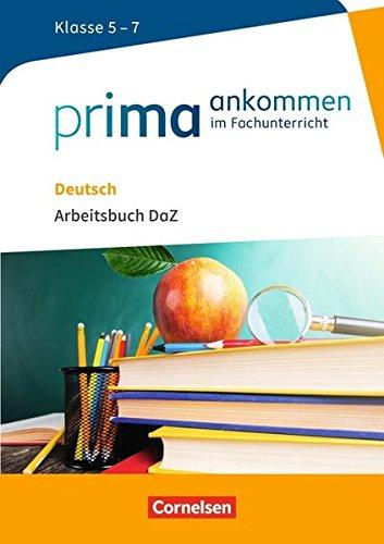 Prima ankommen: Deutsch: Klasse 5-7 - Arbeitsbuch DaZ mit Lösungen