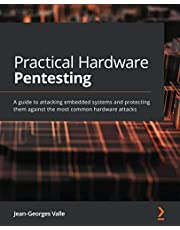 Practical Hardware Pentesting: A guide to attacking embedded systems and protecting them against the most common hardware attacks