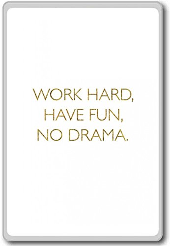 Work Hard, Have Fun, No Drama. – motivational inspirational quotes fridge magnet
