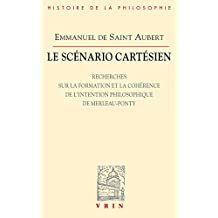 Le Scenario Cartesien: Recherches Sur La Formation Et La Coherence de L'Intention Philosophique de Merleau-Ponty