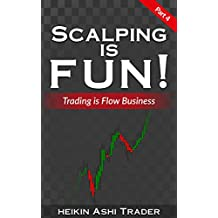 Scalping Is Fun! 4: Part 4: Trading Is Flow Business