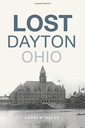 Lost Dayton  Ohio