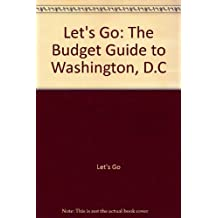 Let's Go: The Budget Guide to Washington, D.C., 1996