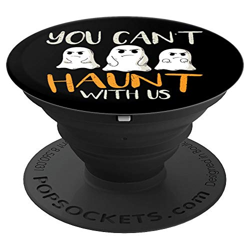 You Can't Haunt With Us Funny Halloween Ghost - PopSockets Grip and Stand for Phones and Tablets