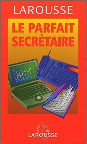 Livres gratuits en ligne Le parfait secrétaire : 300 modèles de lettres pour l'entreprise pdf