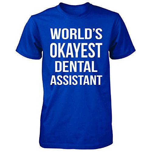 World's Okayest Dental Assistant. Father's Day Gift - Unisex Tshirt