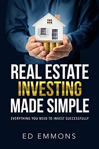 Real Estate Investing Made Simple (The Simple Mans Guide To Real Estate)