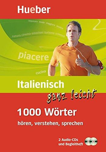 Italienisch ganz leicht - 1000 Wörter hören, verstehen, sprechen (mobiler Wortschatztrainer mit 2-Audio-CDs und Begleitheft)