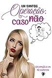 capa de Operação: NÃO caso (Série Armações de uma Mãe Casamenteira Livro 2)