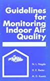 Guidelines for Monitoring Indoor Air Quality, Nagda, Niren L., 0891163859