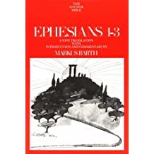 Ephesians: Introduction, Translation, and Commentary on Chapters 1-3 (Anchor Bible, Vol. 34)