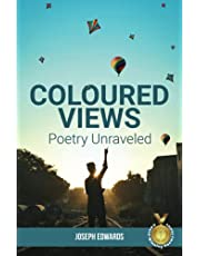 Coloured Views: Poetry Unraveled