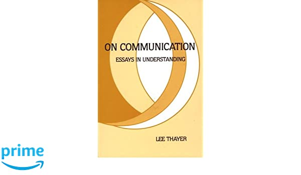 English Short Essays On Communication Essays In Understanding Communication The Human  Context Vol   Communication Books  Amazoncom Essay Proposal Template also Persuasive Essay Thesis Statement Examples On Communication Essays In Understanding Communication The Human  Business Essay Format