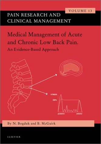 Medical Management of Acute and Chronic Low Back Pain: Pain Research and Clinical Management Series, Volume 13, 1e