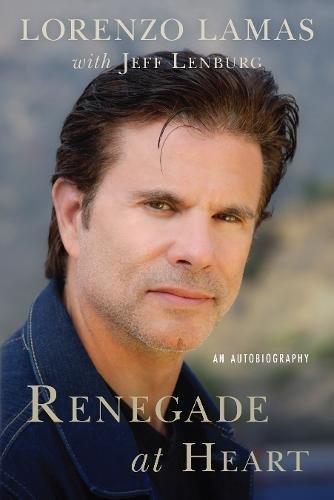 Renegado at Heart: An Autobiography