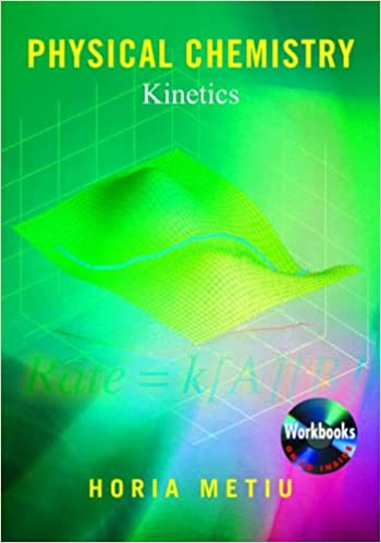 Physical chemistry kinetics horia metiu 9780815340898 amazon physical chemistry kinetics 1st edition fandeluxe Image collections